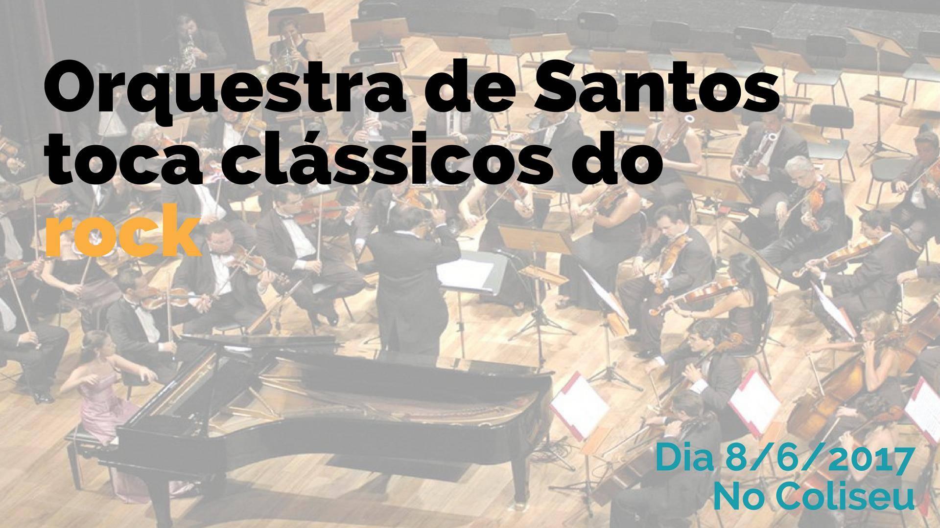 www.juicysantos.com.br - orquestra de santos toca clássicos do rock no coliseu